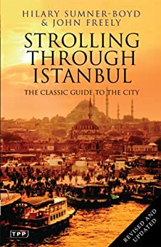 Strolling Through Istanbul: The Classic Guide to the City von [Sumner-Boyd, Hilary, Freely, John]