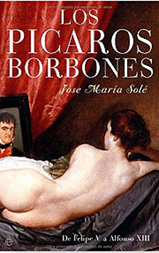 Portada del libro Los pícaros Borbones : de Felipe V a Alfonso XIII