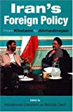 Iran's Foreign Policy: From Khatami to Admadinejad