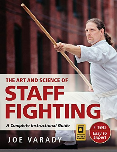 The Art and Science of Staff Fighting: A Complete Instructional Guide por Joe Varady