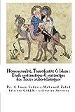 Homosexualité & Transidentité en Islam: Etude systémique et systématique des Textes arabo-islamiques