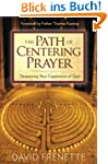 The Path of Centering Prayer: Deepeni...