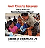 [( From Crisis to Recovery: Strategic Planning for Response, Resilience, and Recovery )] [by: George W. Doherty] [Oct-2009]