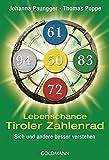 Lebenschance Tiroler Zahlenrad -  -: Sich und andere besser verstehen - - Johanna Paungger, Thomas Poppe