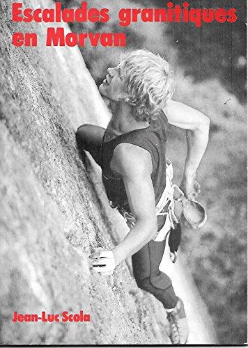 Escalades granitiques en Morvan par Jean-Luc Scola