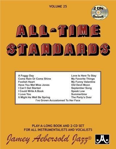 Jamey Aebersold Jazz -- All-Time Standards, Vol 25: Book & 2 CDs (Jamey Aebersold Play-A-Long Series) por Jamey Aebersold