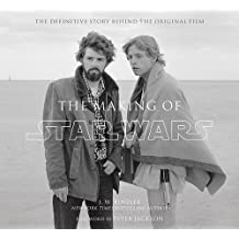 The Making of Star Wars: The Definitive Story Behind the Original Film by J.W. Rinzler (2013-10-17)