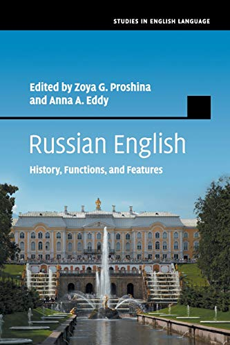 Russian English: History, Functions, and Features di Zoya G. Proshina,Anna A. Eddy