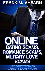 Online Dating Scams, Romance Scams, Military Love Scams: How To Detect Fakes And Not Become A Victim