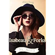 Isabeau & Forks: Ivy - saison 2/3 (série intégralement disponible)