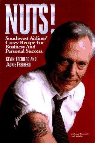NUTS!: Southwest Airlines' Crazy Recipe for Business and Personal Success by Kevin Frieberg (1996-10-01)