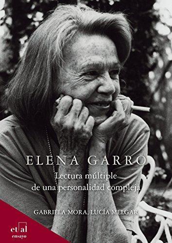 Elena Garro: Lectura múltiple de una personalidad compleja (ensayo)