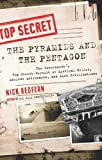 Pyramids And The Pentagon: The Government's Top Secret Pursuit of Mystical Relics, Ancient Astronauts, and Lost Civilizations