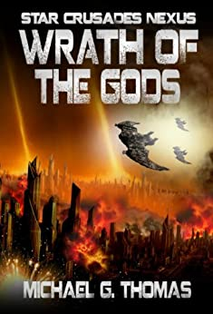 Wrath of the Gods (Star Crusades Nexus Book 8) by [Thomas, Michael G.]
