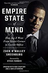 Empire State of Mind: How Jay Z Went from Street Corner to Corner Office, Revised Edition by Zack O'Malley Greenburg (2015-09-22)