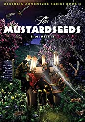 The Mustardseeds (Aletheia Adventure) (Aletheia Adventure Series)