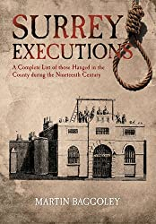 Surrey Executions: A Complete List of Those Hanged in the County During the Nineteenth Century