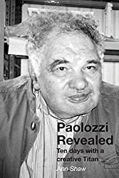Paolozzi Revealed: Ten days with a creative Titan