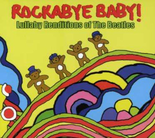 Rockabye Baby! Lullaby Renditions of The Beatles (Musik Lullaby Baby)