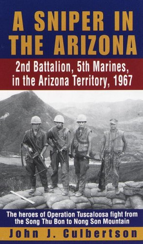 A Sniper in the Arizona: 2nd Battalion, 5th Marines, in the Arizona Territory, 1967