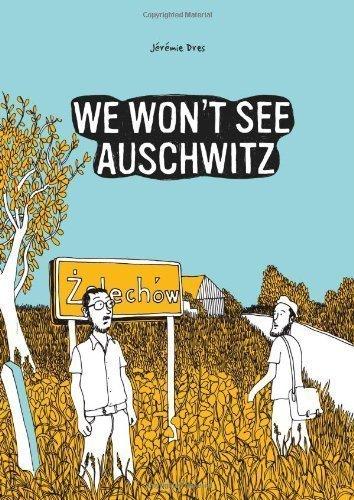 We Won't See Auschwitz (SelfMadeHero)