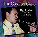 The Chicago & New York Jazz Scene by Condon Gang (2010-08-17)