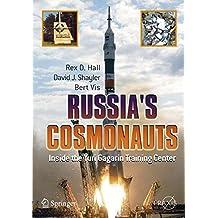 Russia's Cosmonauts: Inside the Yuri Gagarin Training Center (Springer Praxis Books)