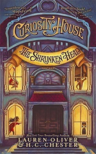 Curiosity House: The Shrunken Head (Book One) (The Curiosity House) by Lauren Oliver (2015-10-08)