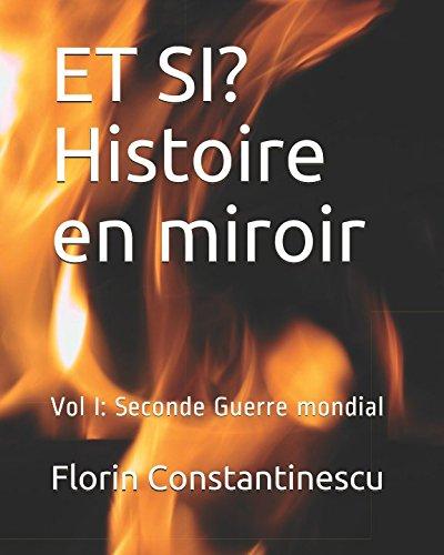 ET SI? Histoire en miroir: Vol I:  Seconde Guerre mondial