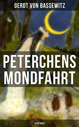 Peterchens Mondfahrt (Illustriert): Ein Klassiker der deutschen Kinderliteratur
