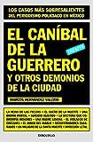 El canibal de la Guerrero y otros demonios de la ciudad / The cannibal of Guerrero and other demons of the city