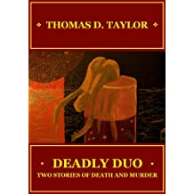 Deadly Duo: Two Stories of Death and Murder (English Edition)