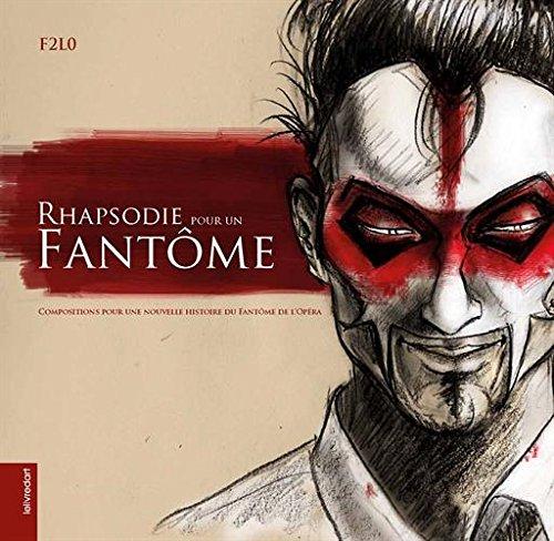 Rhapsodie pour un fantôme : Compositions pour une nouvelle histoire du Fantôme de l'Opéra