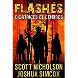 Cicatrices et Cendres: Un thriller post-apocalyptique (Flashés t. 2)