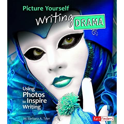 Picture Yourself Writing Drama: Using Photos to Inspire Writing (See It, Write It) by Barbara A. Tyler (2011-07-01)
