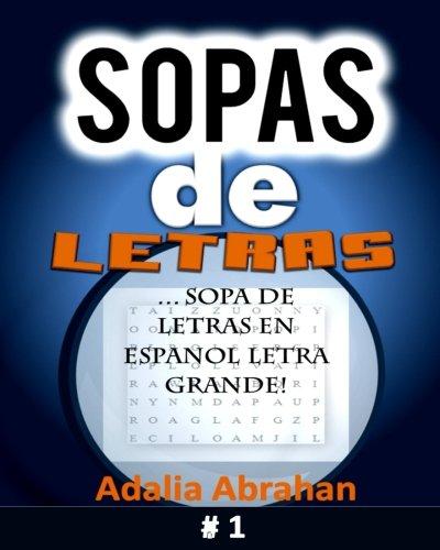 sopas de Letras: Sopa De Letras En Espanol Letra Grande!: Volume 1