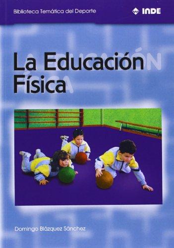 La Educación Física (Biblioteca Temática del Deporte)