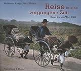 Reise in eine vergangene Zeit: Rund um die Welt 1905