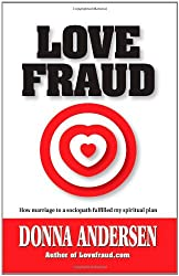 Love Fraud: How Marriage to a Sociopath Fulfilled My Spiritual Plan (Family Relationships)