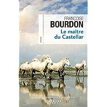 Le Maître du Castellar (Cal-Lévy-France de toujours et d'aujourd'hui)