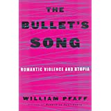 The Bullet's Song: Romantic Violence and Utopia