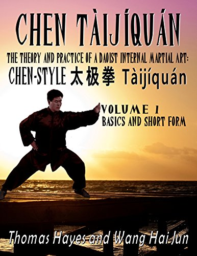 Chen Tàijíquán: The Theory and Practice of a Daoist Internal Martial Art: Volume 1 – Basics and Short Form (English Edition) por Thomas Hayes