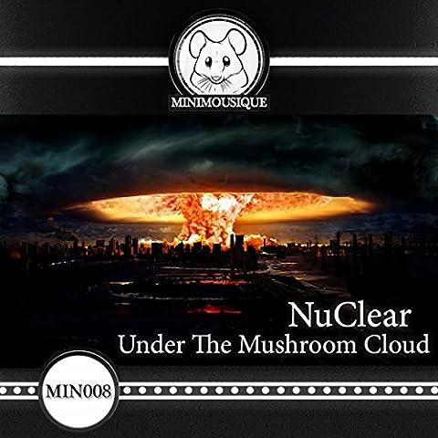 Under The Mushroom Cloud (Original Mix)