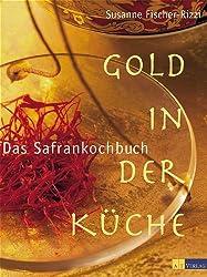 Gold in der Küche - Das Safrankochbuch