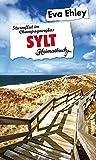 Sylt: Sturmflut im Champagnerglas - ein Heimatbuch - Eva Ehley