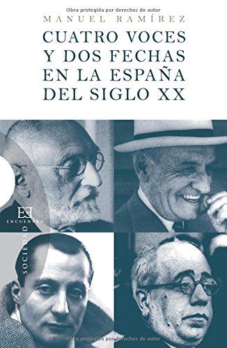Cuatro voces y dos fechas en la España del siglo XX (Ensayo)