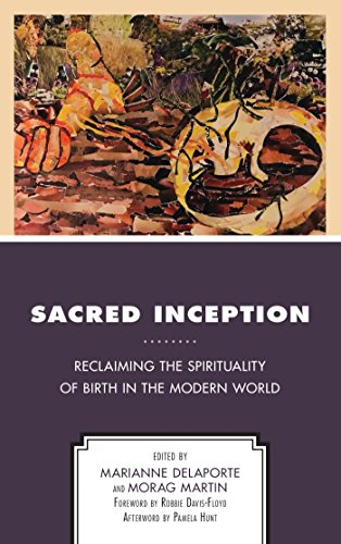 Sacred Inception: Reclaiming the Spirituality of Birth in the Modern World (English Edition)