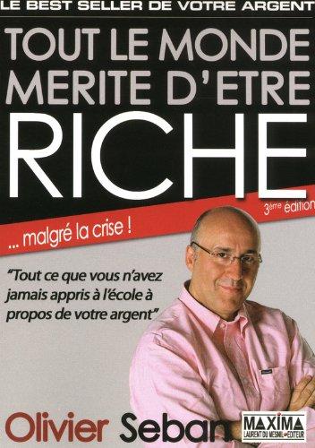 TOUT LE MONDE MERITE D'ETRE RICHE - 3me Edition