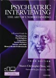 Psychiatric Interviewing: The Art of Understanding: A Practical Guide for Psychiatrists, Psychologists, Counselors, Social Workers, Nurses, and Other ... Professionals, with online video modules, 3e