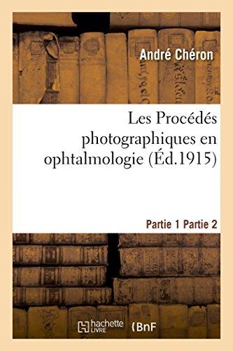 Les Procédés photographiques en ophtalmologie